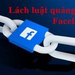 Có nên lách luật Quảng cáo Facebook không ?