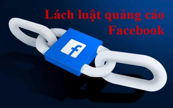 có nên lách luật quảng cáo facebook